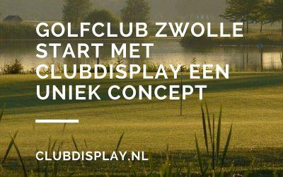 Golfclub Zwolle start met ClubDisplay een uniek concept