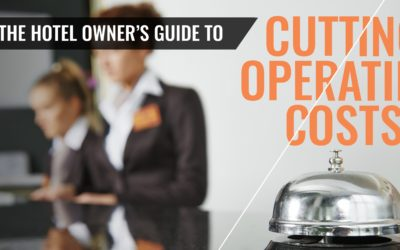 The Hotel Owner's Guide to Cutting Operating Costs